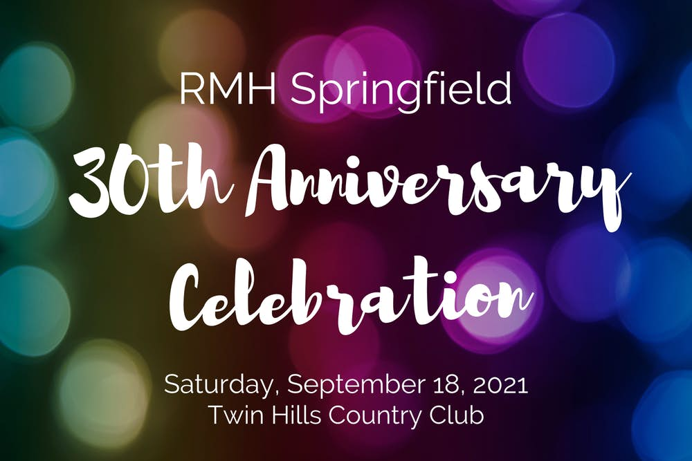 Ronald McDonald House of Springfield 30th Anniversary Celebration Gala
